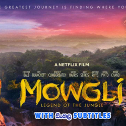 Mowgli: Legend of the Jungle (2018) With Sinhala Subtitles