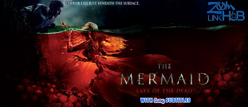The Mermaid: Lake of the Dead (2018) With Sinhala Subtitles