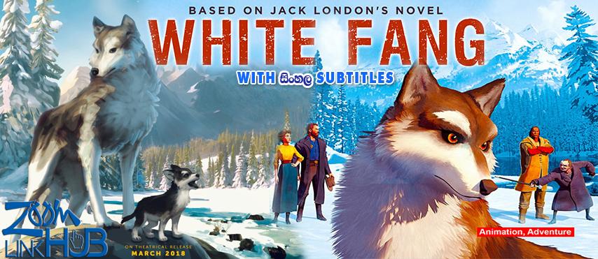 White Fang (2018) With Sinhala Subtitles