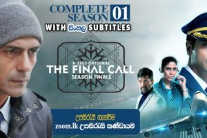 The Final Call (2019) Hindi Complete 08 Episodes With Sinhala Subtitles