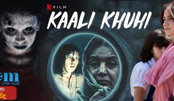 Kaali Khuhi (2020) Sinhala Subtitle