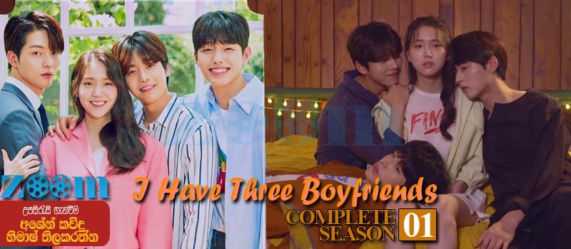 I Have Three Boyfriends (2019) TV Series Season (01) Sinhala Subtitle